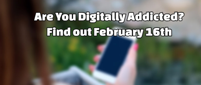 Are You Digitally Addicted?